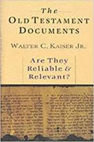 The Old Testament Documents: Are They Reliable and Relevant? (9780851115580) by Walter C. Kaiser