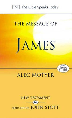 The Message of James (9780851115795) by Alec MOTYER