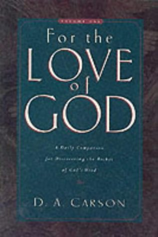 9780851115894: For the Love of God: A Daily Companion for Discovering the Riches of God's Word