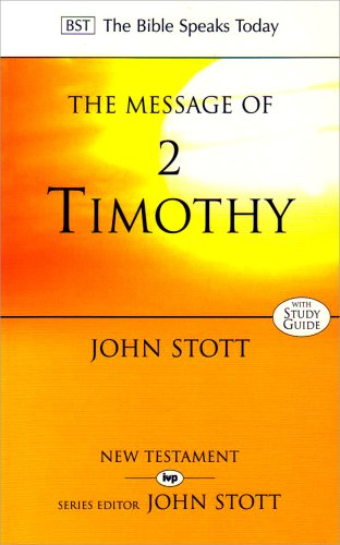 9780851115931: The Message of 2 Timothy: Guard the Gospel (The Bible Speaks Today)