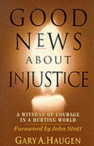 9780851115986: Good News About Injustice: A Witness of Courage in a Hurting World