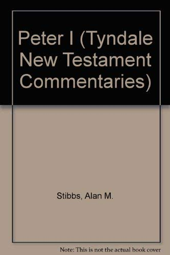 Peter I (Tyndale New Testament Commentaries) (0851116051) by Alan M. Stibbs