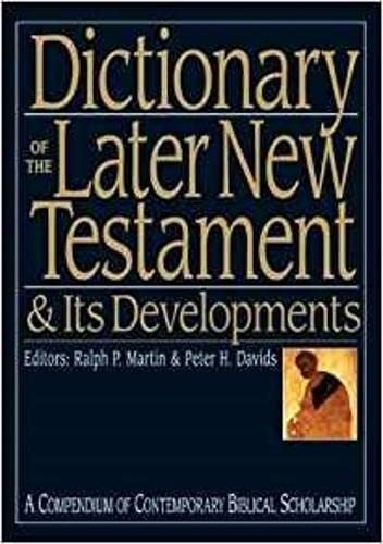 9780851117515: Dictionary of the Later New Testament and Its Developments (Compendium of Contemporary Biblical Scholarship)