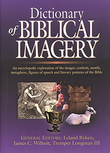 9780851117539: Dictionary of Biblical Imagery: An Encyclopaedic Exploration of the Images, Symbols, Motifs, Metaphors, Figures of Speech, Literary Patterns and Universal Images of the Bible