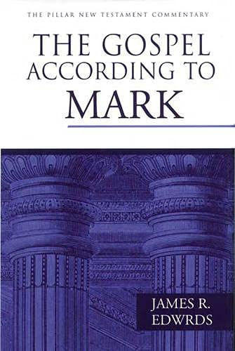 The Gospel According to Mark (Inscribed By Author): Edwards, James R.