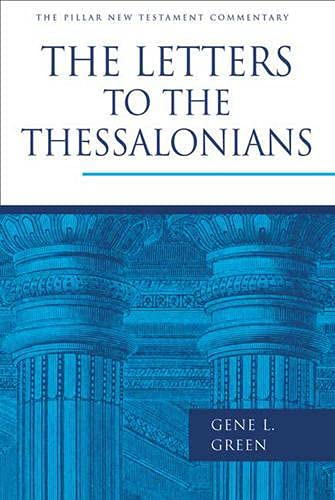 9780851117812: The Letters to the Thessalonians (Pillar New Testament Commentary)