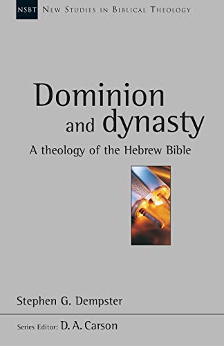 9780851117836: Dominion and Dynasty: A Biblical Theology of the Hebrew Bible (New Studies in Biblical Theology, 15)