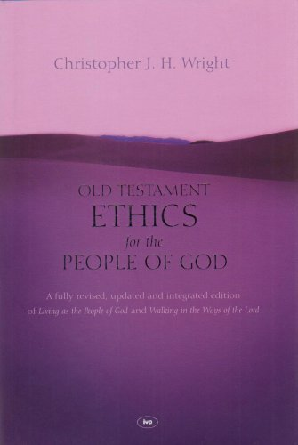 Old Testament Ethics For The People Of God (0851117848) by Wright, Chris