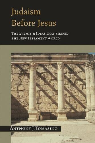 9780851117874: Judaism Before Jesus The Events and Ideas That Shaped the New Testament World