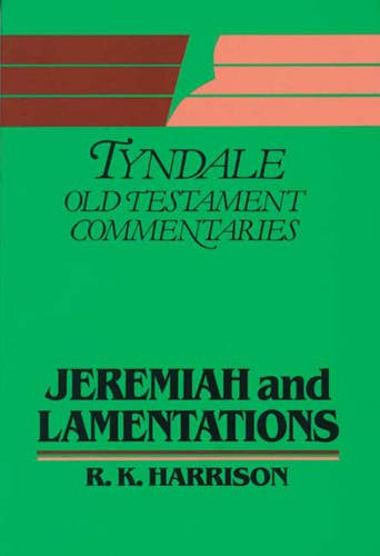 Jeremiah And Lamentations - Introduction And Commentary: Harrison, R. K.