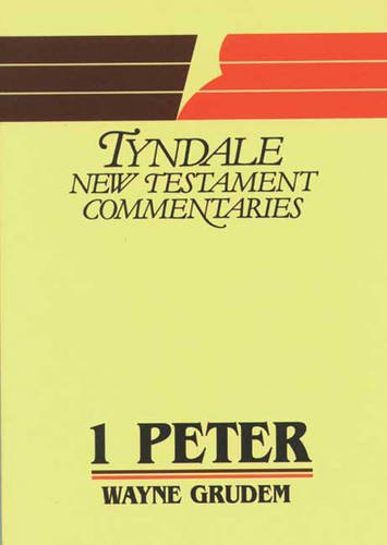 Peter I: An Introduction and Commentary (Tyndale New Testament Commentaries): Grudem, Wayne
