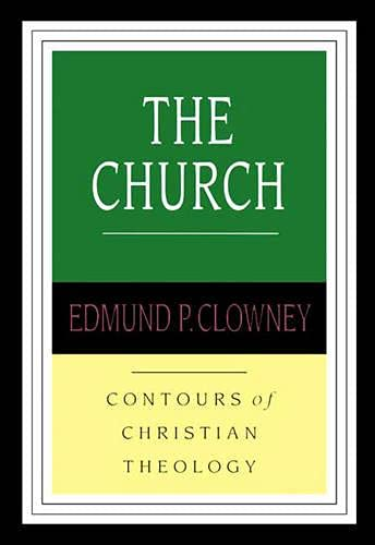 9780851118932: The Church (Contours of Christian Theology)