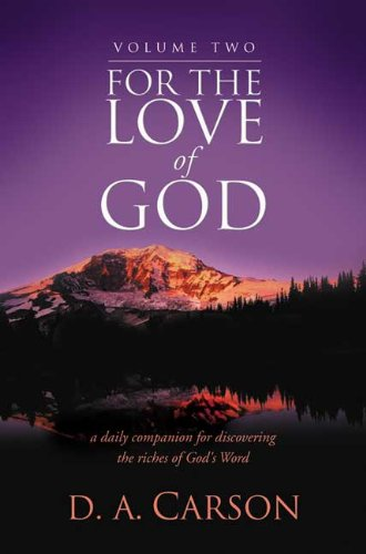 For the Love of God (Volume 2): A Daily Companion for Discovering the Riches of God's Word (0851119743) by D. A. Carson