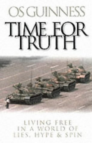 9780851119786: Time for Truth: Living Free in a World of Lies, Hype and Spin