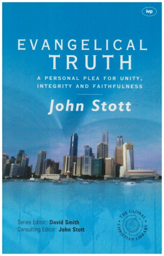 9780851119885: Evangelical Truth: A Personal Plea for Unity, Integrity and Faithfulness (Global Christian Library)