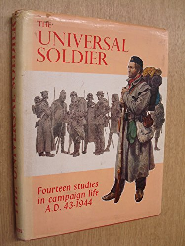 Universal Soldier: Fourteen Studies in Campaign Life A.D. 43-1944.: WINDROW, MARTIN (ED.)