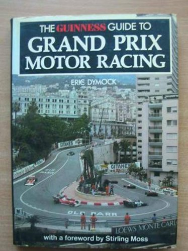 The Guinness Guide to Grand Prix Motor Racing: Dymock, Eric