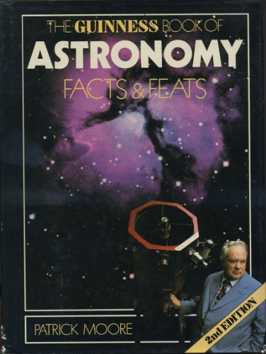 9780851122588: The Guinness Book of Astronomy Facts and Feats