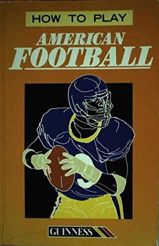 9780851123769: How to Play American Football