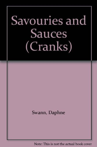 Savouries and Sauces (Cranks) (9780851123905) by Daphne Swann; Jane Suthering