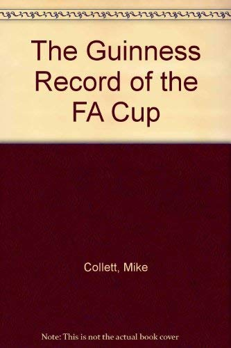 9780851125381: The Guinness Record of the FA Cup