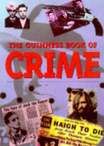 9780851125596: The Guinness Book of Crime