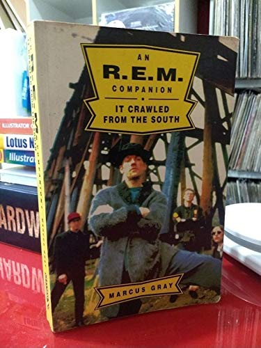 9780851125848: '''R.E.M.'' COMPANION: IT CRAWLED FROM THE SOUTH'
