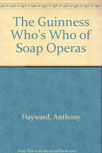 9780851126760: The Guinness Who's Who of Soap Operas