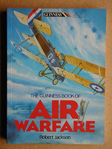 The Guinness Book of Air Warfare: Robert Jackson