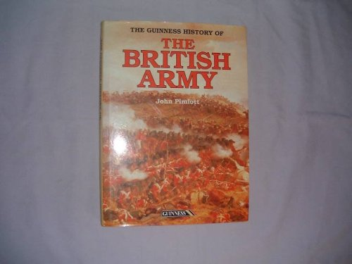 The Guinness History of the British Army: Pimlott, John