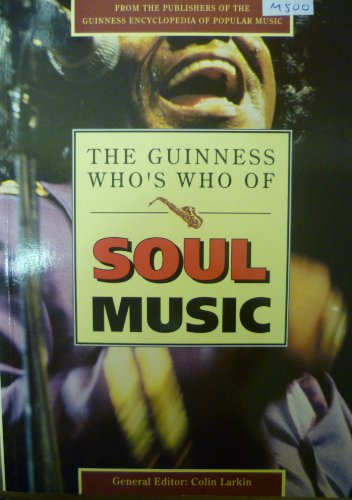 9780851127330: The Guinness Who's Who of Soul (The Guinness who's who of popular music series)