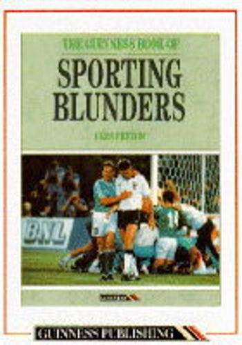 9780851127705: The Guinness Book of Sporting Blunders