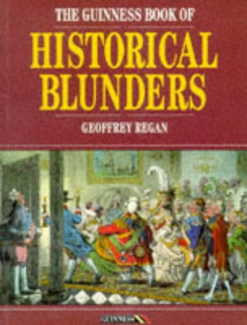 9780851127859: Guinness Book of Historical Blunders