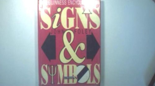 The Guinness Encyclopedia of Signs and Symbols: Foley, John; Guinness Staff