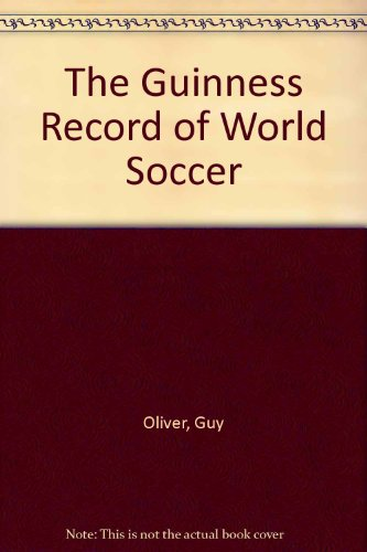 9780851129549: The Guinness Record of World Soccer