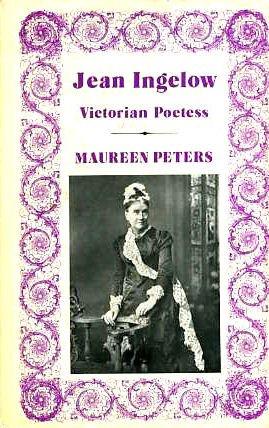Jean Ingelow, Victorian Poetess: Peters, Maureen