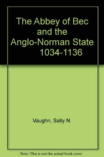 9780851151403: The Abbey of Bec and the Anglo-Norman State 1034-1136