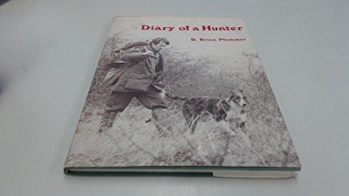 Diary of a Hunter. 1st Ed: Plummer, David Brian