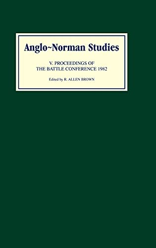Anglo-Norman Studies V: Proceedings of the Battle Conference 1982