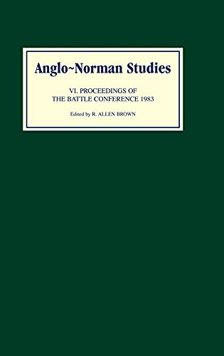 Anglo-Norman Studies VI: Proceedings of the Battle Conference 1983