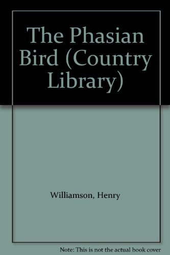 The Phasian Bird (Country Library): Williamson, Henry