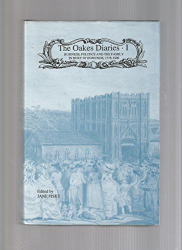 9780851152752: The Oakes Diaries: Business, Politics and the Family in Bury st Edmunds, 1778-1827 : Introduction : James Oakes' Diaries, 1778-1800 (Suffolk Records Society)