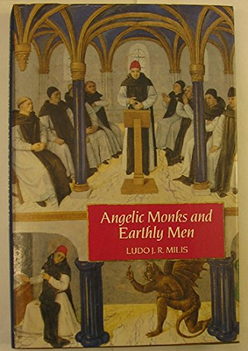 ANGELIC MONKS AND EARTHLY MEN. MONASTICISM AND ITS MEANING TO MEDIEVAL SOCIETY [HARDBACK]