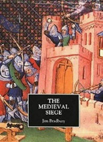 The Medieval Siege: Bradbury, Jim