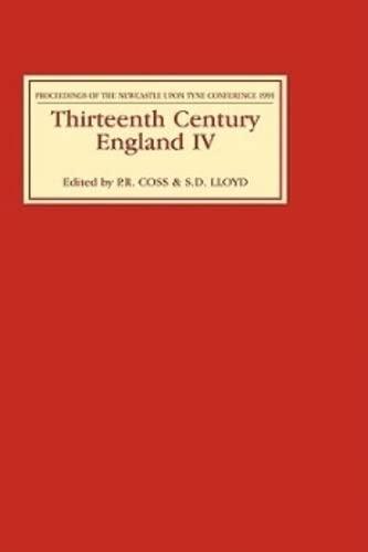 9780851153254: Thirteenth Century England IV: Proceedings of the Newcastle upon Tyne Conference 1991 (v. 4)