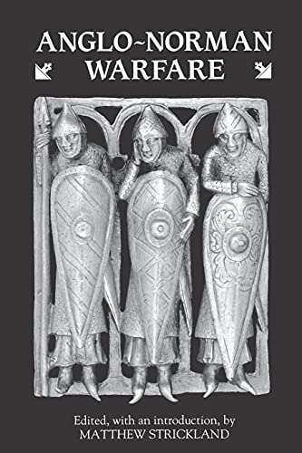 Anglo-Norman Warfare: Studies in Late Anglo-Saxon and: BOYE6