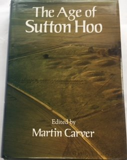 9780851153308: The Age of Sutton Hoo: The Seventh Century in North-Western Europe