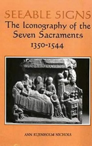 9780851153421: Seeable Signs: The Iconography of the Seven Sacraments, 1350-1544