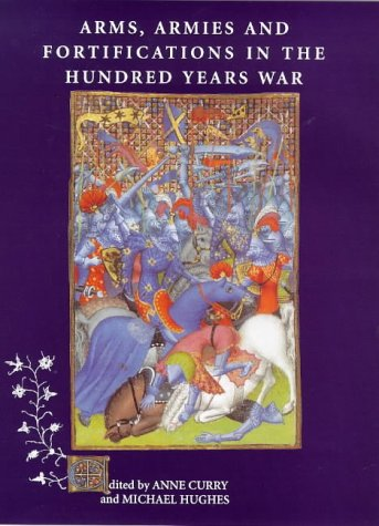 9780851153650: Arms, Armies and Fortifications in the Hundred Years War