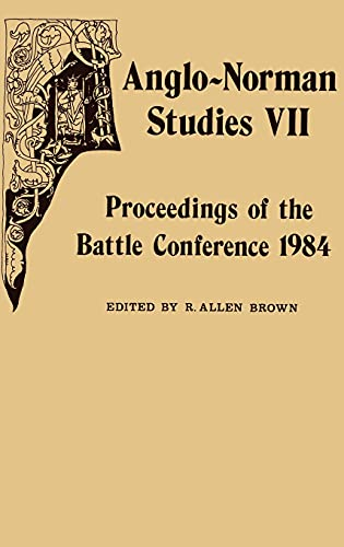 Anglo-Norman Studies VII: Proceedings of the Battle Conference 1984